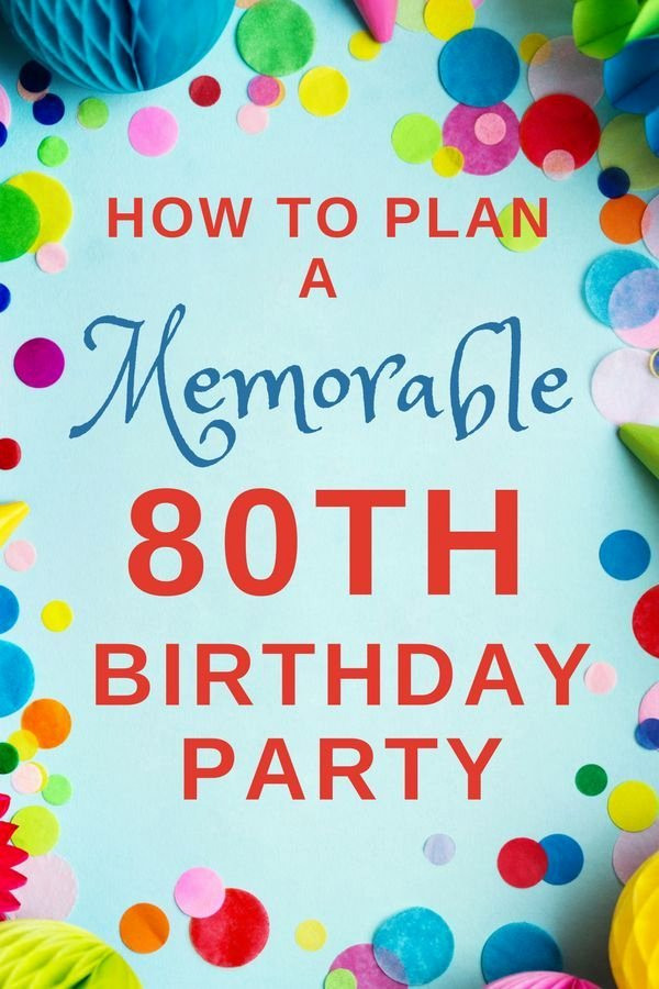 80th Birthday Decoration Ideas for Dad Luxury How to Plan A Memorable 80th Birthday Party