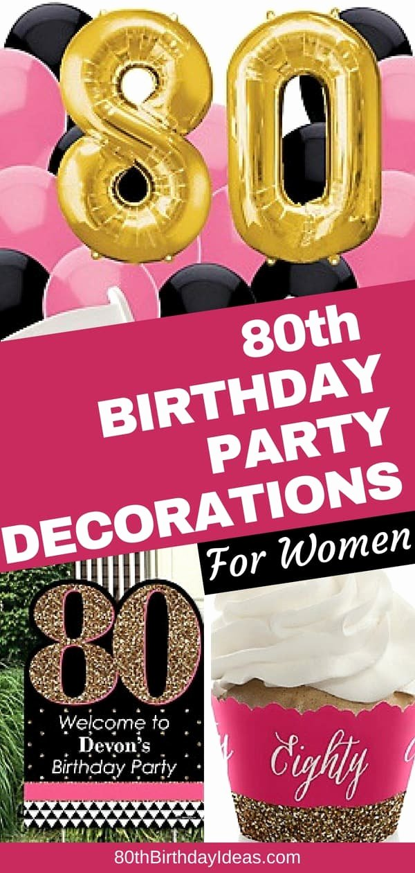 Birthday Decoration Ideas for Grandma Luxury 80th Birthday Party Ideas the Best themes Decorations