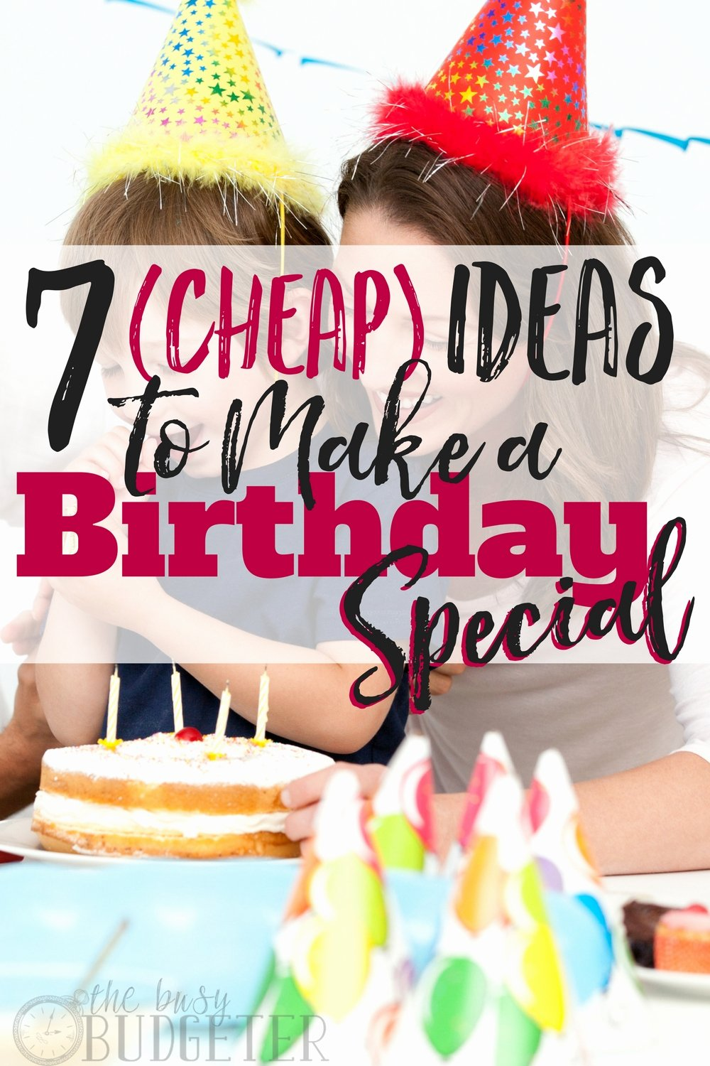 Low Cost Birthday Decoration Ideas Lovely 7 Cheap Ideas to Make A Birthday Special