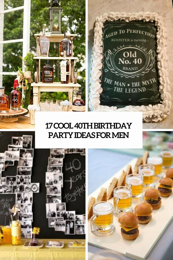 Mens 40th Birthday Decoration Ideas New 17 Cool 40th Birthday Party Ideas for Men
